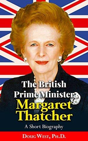 The British Prime Minister Margaret Thatcher – A Short Biography