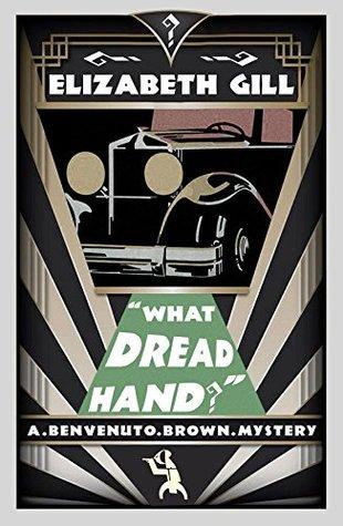 What Dread Hand?: A Benvenuto Brown Mystery