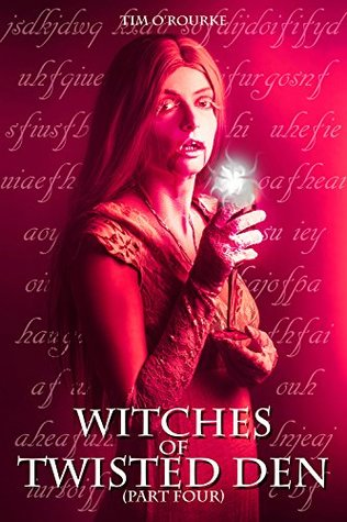 Witches of Twisted Den (Part Four) (Beautiful Immortals Series Three Book 4)