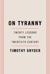 On Tyranny: Twenty Lessons from the Twentieth Century Book Pdf