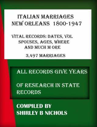 ITALIAN MARRIAGES IN NEW ORLEANS 1800-1947 3,457 RECORDS