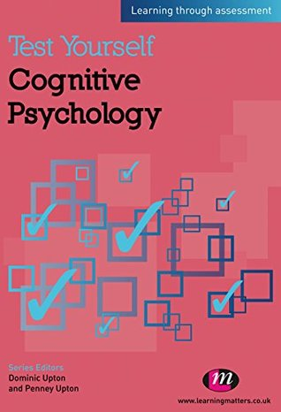 Test Yourself: Cognitive Psychology: Learning through assessment (Test Yourself ... Psychology Series)