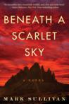 Beneath a Scarlet Sky by Mark T. Sullivan