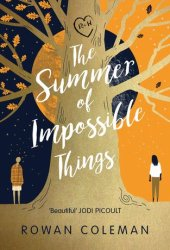 The Summer of Impossible Things Book Pdf