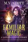 Familiar Magic (London Coven #1)