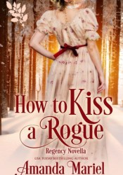 How To Kiss A Rogue (Connected by a Kiss Book 2) Pdf Book