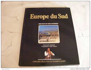 Europe du Sud - Roumanie, Bulgarie, Yougoslavie, Italie, Grèce