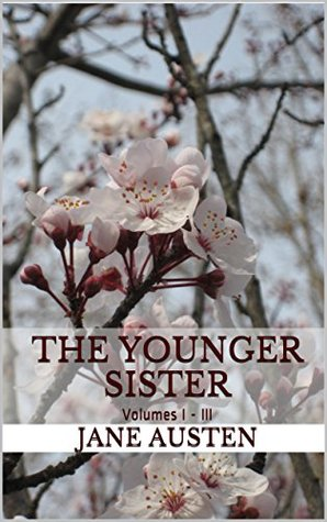 The Younger Sister: Volumes I-III