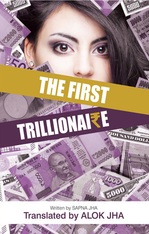The First Trillionaire by Sapna Jha