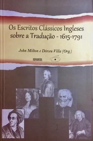 Os Escritos Clássicos Ingleses Sobre a Tradução - 1615-1791