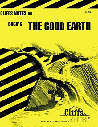 CliffsNotes on Buck's The Good Earth (Cliffsnotes Literature Guides)