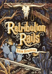 Retribution Rails (Vengeance Road, #2) Book by Erin Bowman