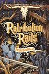 Retribution Rails (Vengeance Road, #2)