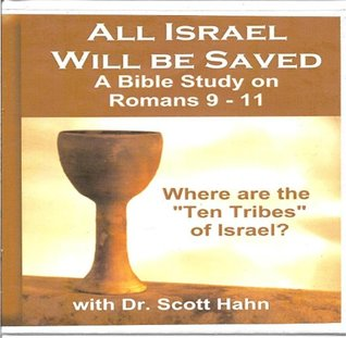 All Israel Will Be Saved: A Bible Study on Romans 9-11