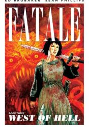 Fatale, Vol. 3: West of Hell (Fatale, #3) Pdf Book