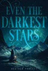 Even the Darkest Stars (Even the Darkest Stars #1) Pdf Book