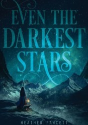 Even the Darkest Stars (Even the Darkest Stars #1) Pdf Book