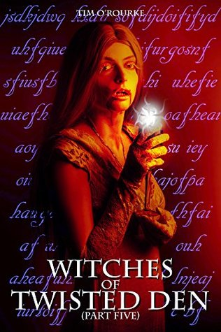 Witches of Twisted Den (Part Five) (Beautiful Immortals Series Three Book 5)