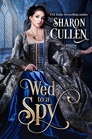 Wed to a Spy (An All the Queen's Spies #1)