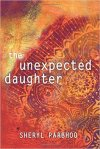 The Unexpected Daughter by Sheryl Parbhoo