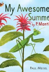 My Awesome Summer by P. Mantis Pdf Book