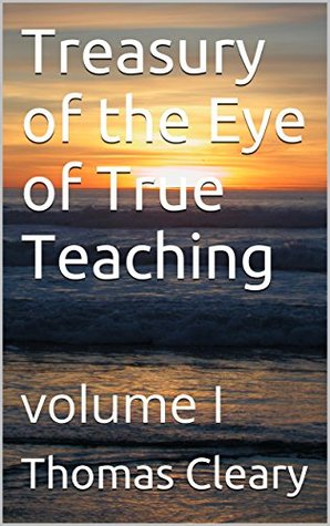 Treasury of the Eye of True Teaching: volume I