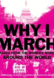 Why I March: Images from the Woman's March Around the World Pdf Book