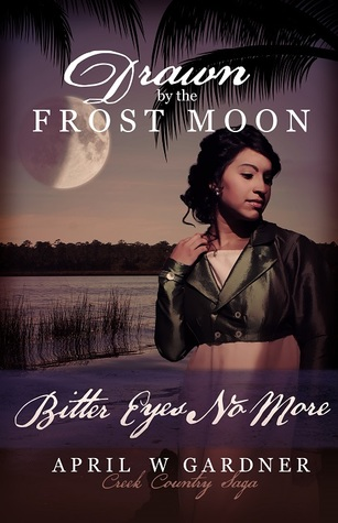 Drawn by the Frost Moon by April W. Gardner