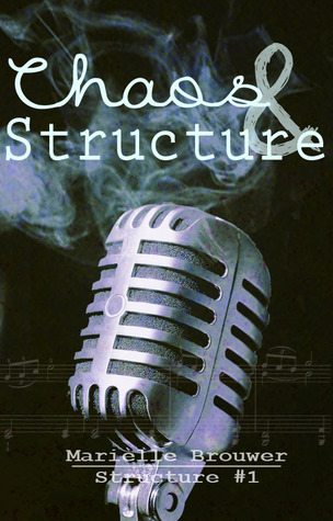 Chaos & Structure (Structure #1) – Marielle Brouwer