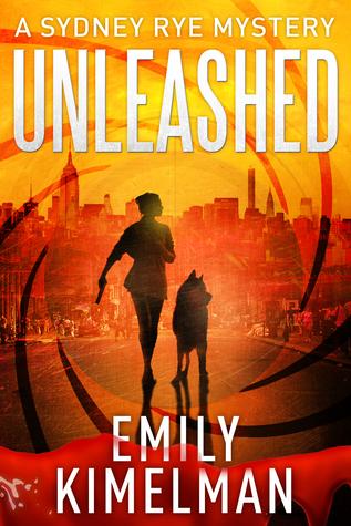 Unleashed (A Sydney Rye Novel, #1)