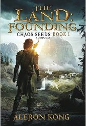 The Land: Founding (Chaos Seeds, #1) Book Pdf