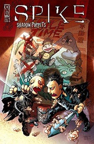 Spike: Shadow Puppets #4 (Spike: Shadow Puppets Vol. 1)