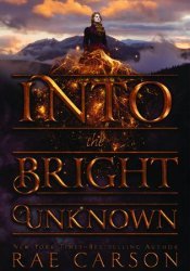 Into the Bright Unknown (The Gold Seer Trilogy, #3) Pdf Book