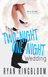 The Two-Night One-Night Wedding (The Two-Night One-Night Series, #2)