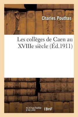 Les Colla]ges de Caen Au Xviiie Sia]cle