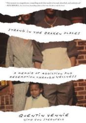 Strong in the Broken Places: A Memoir of Redemption Through Wellness Pdf Book
