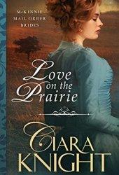 Love on the Prairie (McKinnie Mail Order Brides #1) Book Pdf