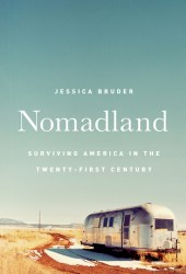 Nomadland: Surviving America in the Twenty-First Century Book