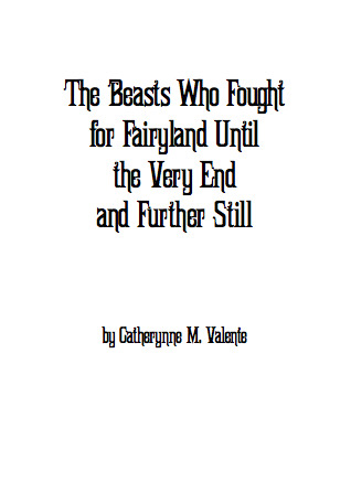 The Beasts Who Fought for Fairyland Until the Very End and Further Still