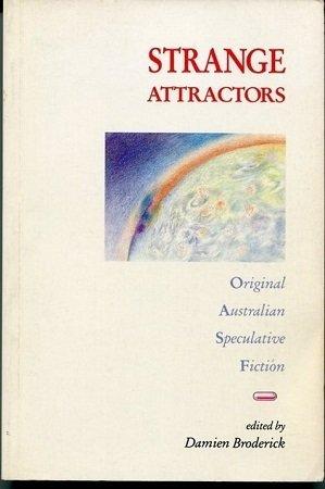 Strange Attractors: Original Australian Speculative Fiction