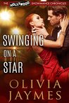 Swinging On A Star (The Hollywood Showmance Chronicles Book 2)