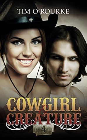 Cowgirl & Creature (Part Four) (The Laura Pepper Series Book 4)