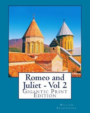 Romeo and Juliet - Vol 2: Gigantic Print Edition