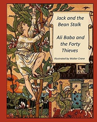 Jack and the Bean Stalk Ali Baba and the Forty Thieves (Illustrated, Annotated): Walter Crane's Ultimate Picture Book (Nursery Rhyme Story Time 5)