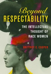 Beyond Respectability: The Intellectual Thought of Race Women Pdf Book