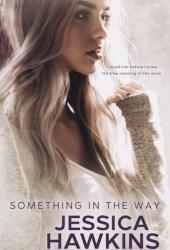 Something in the Way (Something in the Way, #1) Book Pdf