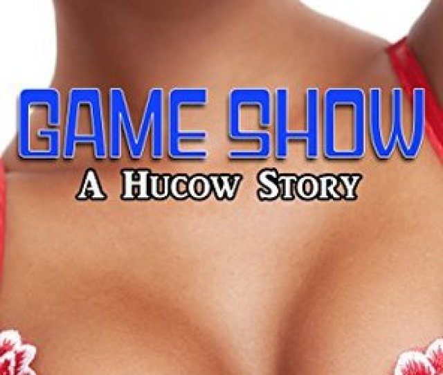 Erins Reviews Game Show A Hucow Story
