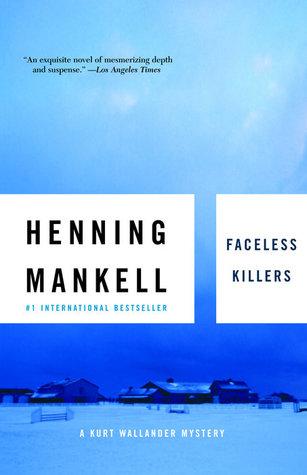Faceless Killers (Kurt Wallander, #1)