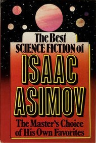 The Best Science Fiction of Isaac Asimov