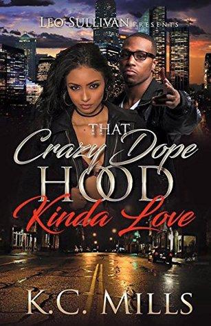 That Crazy, Dope, Hood Kinda Love